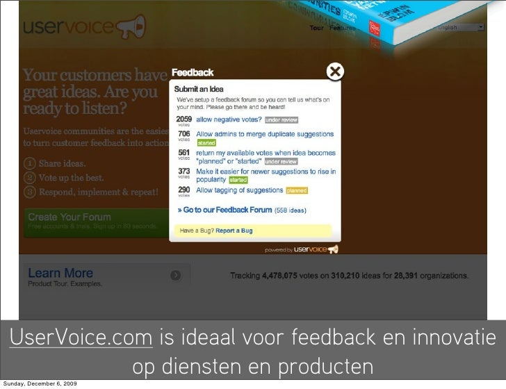 UserVoice.com is ideaal voor feedback en innovatie              op diensten en producten Sunday, December 6, 2009