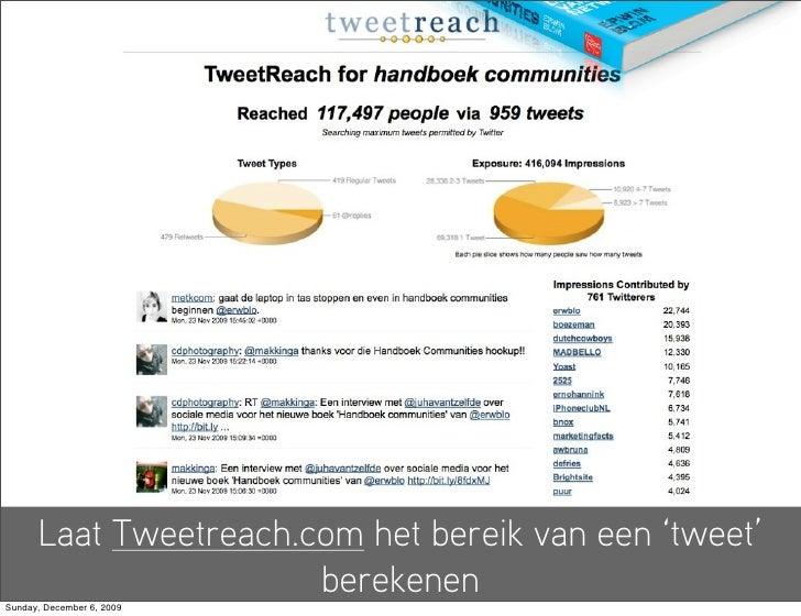 Laat Tweetreach.com het bereik van een 'tweet'                        berekenen Sunday, December 6, 2009