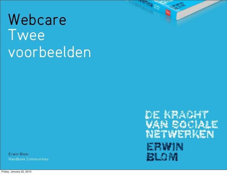 Webcare      Twee      voorbeelden          Erwin Blom      Handboek Communities   Friday, January 22, 2010