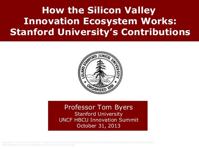 How the Silicon Valley Innovation Ecosystem Works: Stanford University's Contributions  Professor Tom Byers  Stanford Univ...
