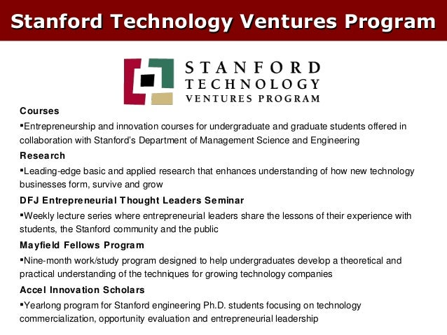 Stanford Technology Ventures Program  Courses Entrepreneurship and innovation courses for undergraduate and graduate stud...