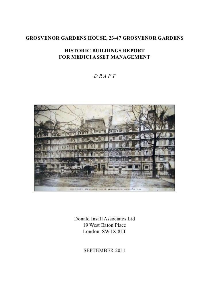 GROSVENOR GARDENS HOUSE, 23-47 GROSVENOR GARDENS            HISTORIC BUILDINGS REPORT          FOR MEDICI ASSET MANAGEMENT...