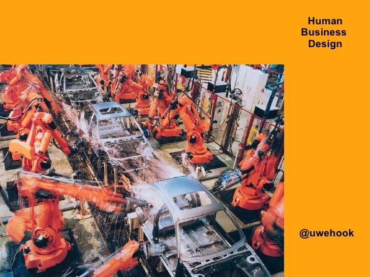 Human Business  Design @uwehook
