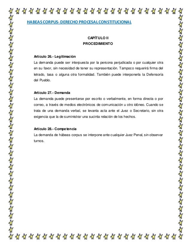 HABEAS CORPUS- DERECHO PROCESAL CONSTITUCIONAL 11 CAPÍTULO II PROCEDIMIENTO Artículo 26.- Legitimación La demanda puede se...