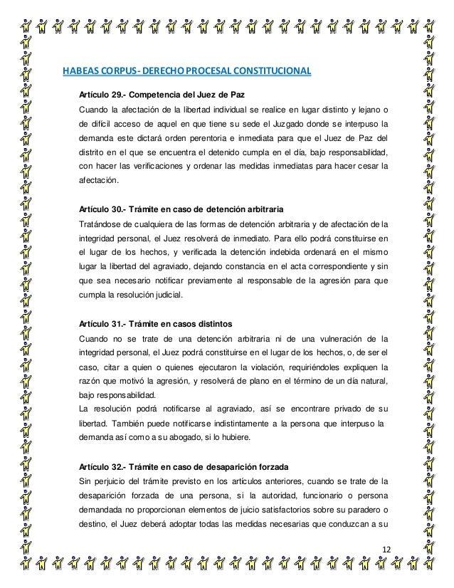 HABEAS CORPUS- DERECHO PROCESAL CONSTITUCIONAL 12 Artículo 29.- Competencia del Juez de Paz Cuando la afectación de la lib...