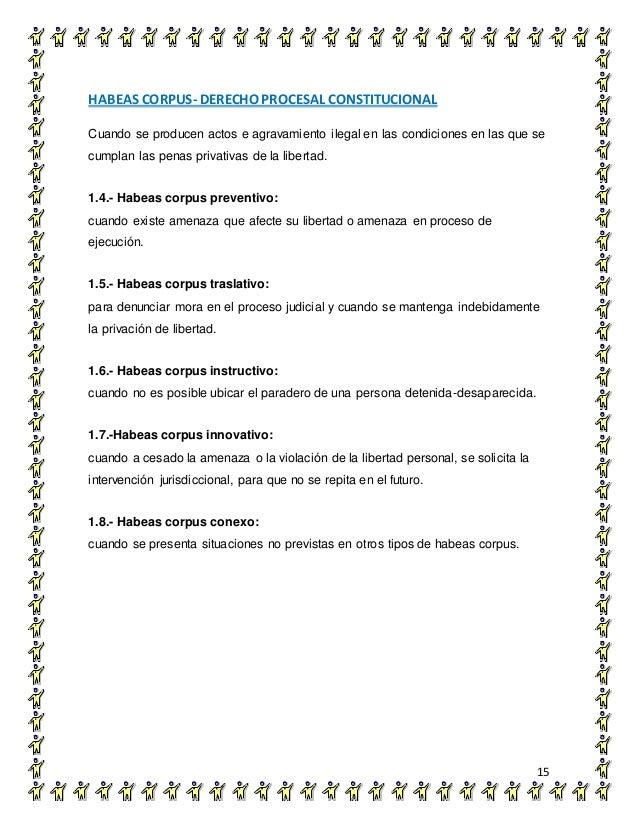 HABEAS CORPUS- DERECHO PROCESAL CONSTITUCIONAL 15 Cuando se producen actos e agravamiento ilegal en las condiciones en las...
