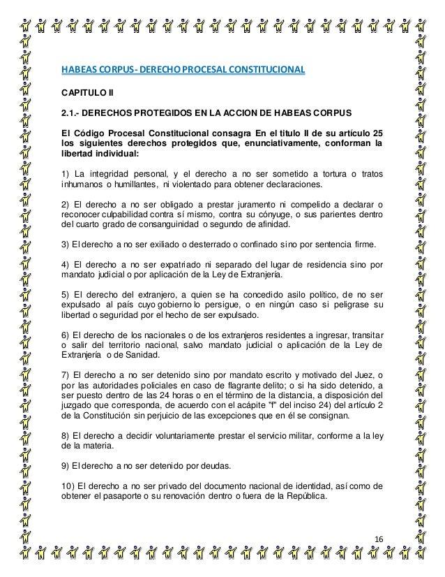 HABEAS CORPUS- DERECHO PROCESAL CONSTITUCIONAL 16 CAPITULO II 2.1.- DERECHOS PROTEGIDOS EN LA ACCION DE HABEAS CORPUS El C...