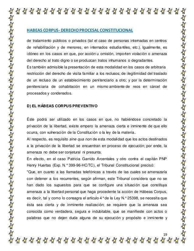 HABEAS CORPUS- DERECHO PROCESAL CONSTITUCIONAL 19 de tratamiento públicos o privados (tal el caso de personas internadas e...