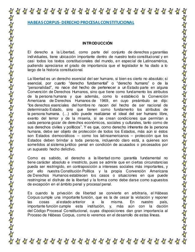 HABEAS CORPUS- DERECHO PROCESAL CONSTITUCIONAL 2 INTRODUCCIÓN El derecho a la Libertad, como parte del conjunto de derecho...