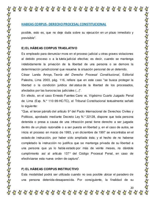 HABEAS CORPUS- DERECHO PROCESAL CONSTITUCIONAL 20 posible, esto es, que no deje duda sobre su ejecución en un plazo inmedi...