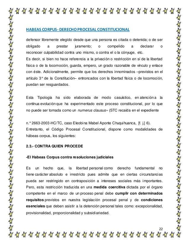 HABEAS CORPUS- DERECHO PROCESAL CONSTITUCIONAL 22 defensor libremente elegido desde que una persona es citada o detenida; ...