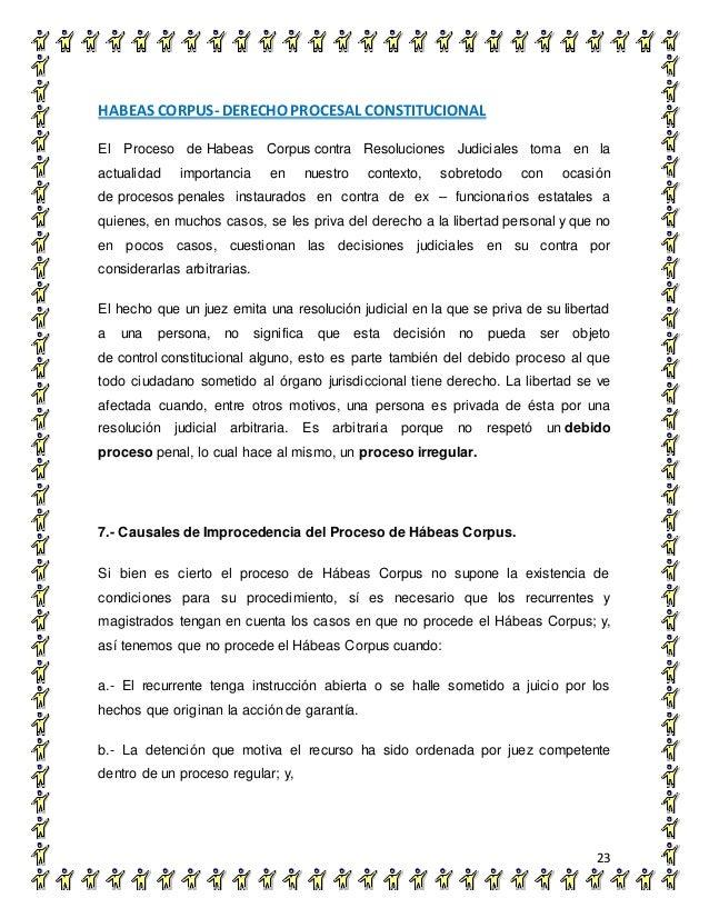 HABEAS CORPUS- DERECHO PROCESAL CONSTITUCIONAL 23 El Proceso de Habeas Corpus contra Resoluciones Judiciales toma en la ac...