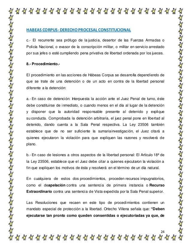 HABEAS CORPUS- DERECHO PROCESAL CONSTITUCIONAL 24 c.- El recurrente sea prófugo de la justicia, desertor de las Fuerzas Ar...
