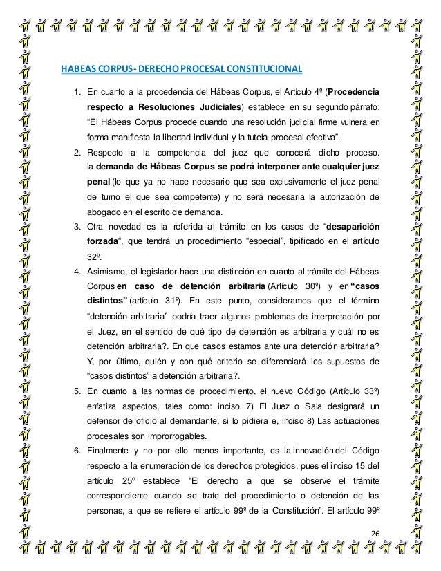 HABEAS CORPUS- DERECHO PROCESAL CONSTITUCIONAL 26 1. En cuanto a la procedencia del Hábeas Corpus, el Artículo 4º (Procede...