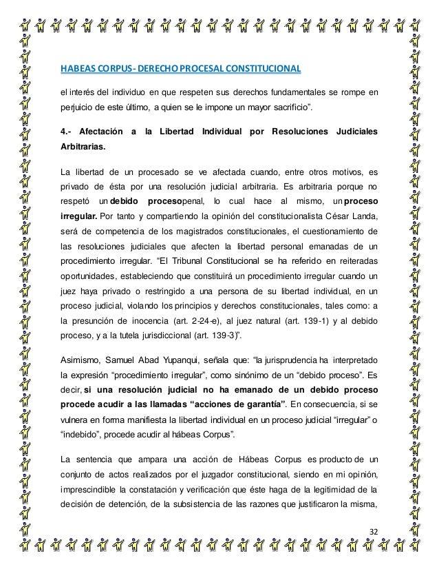 HABEAS CORPUS- DERECHO PROCESAL CONSTITUCIONAL 32 el interés del individuo en que respeten sus derechos fundamentales se r...