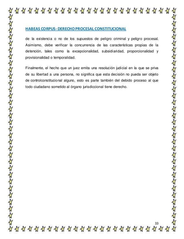 HABEAS CORPUS- DERECHO PROCESAL CONSTITUCIONAL 33 de la existencia o no de los supuestos de peligro criminal y peligro pro...