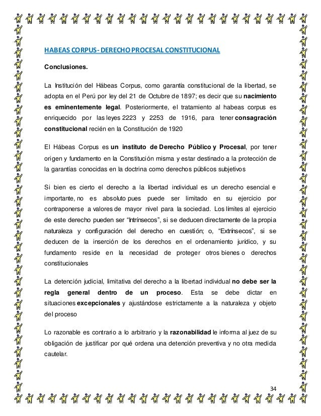 HABEAS CORPUS- DERECHO PROCESAL CONSTITUCIONAL 34 Conclusiones. La Institución del Hábeas Corpus, como garantía constituci...