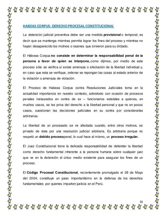 HABEAS CORPUS- DERECHO PROCESAL CONSTITUCIONAL 35 La detención judicial preventiva debe ser una medida provisional o tempo...