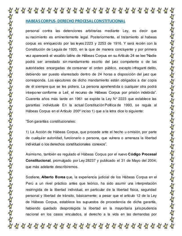 HABEAS CORPUS- DERECHO PROCESAL CONSTITUCIONAL 5 personal contra las detenciones arbitrarias mediante Ley, es decir que su...