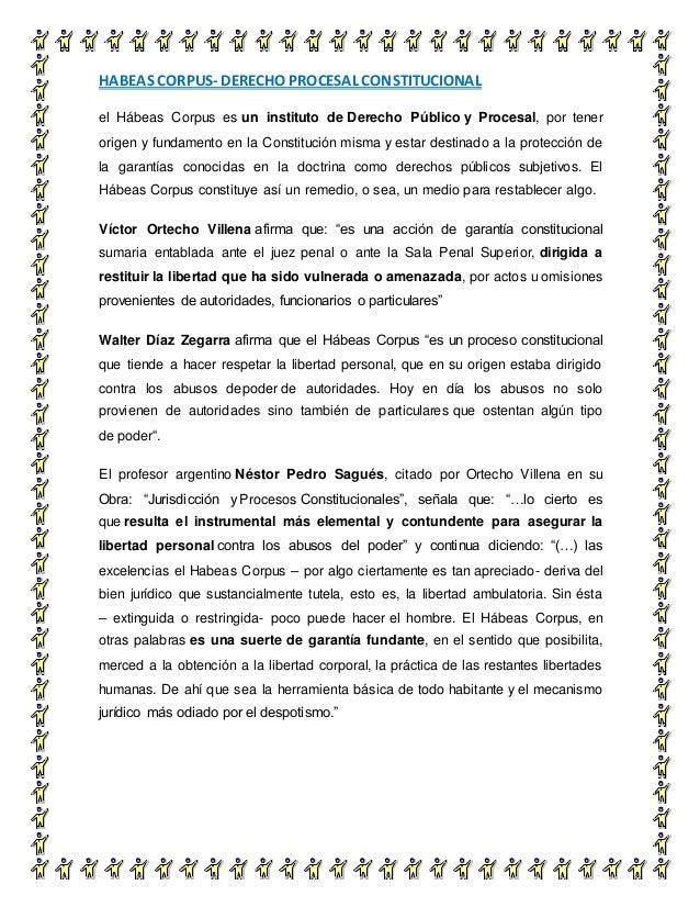 HABEAS CORPUS- DERECHO PROCESAL CONSTITUCIONAL 7 el Hábeas Corpus es un instituto de Derecho Público y Procesal, por tener...