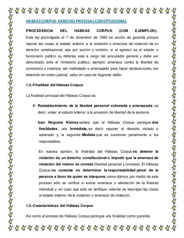 HABEAS CORPUS- DERECHO PROCESAL CONSTITUCIONAL 8 PROCEDENCIA DEL HABEAS CORPUS (CON EJEMPLOS): Esta ley promulgada el 7 de...