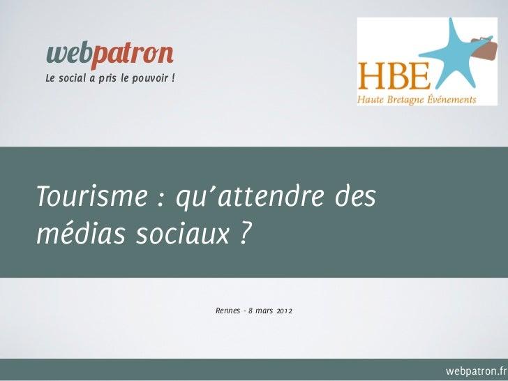 webpatronLe social a pris le pouvoir !Tourisme : qu'attendre desmédias sociaux ?                                Rennes - 8...