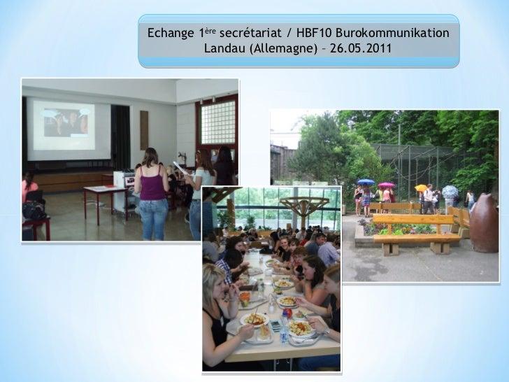 Echange 1ère secrétariat / HBF10 Burokommunikation         Landau (Allemagne) – 26.05.2011