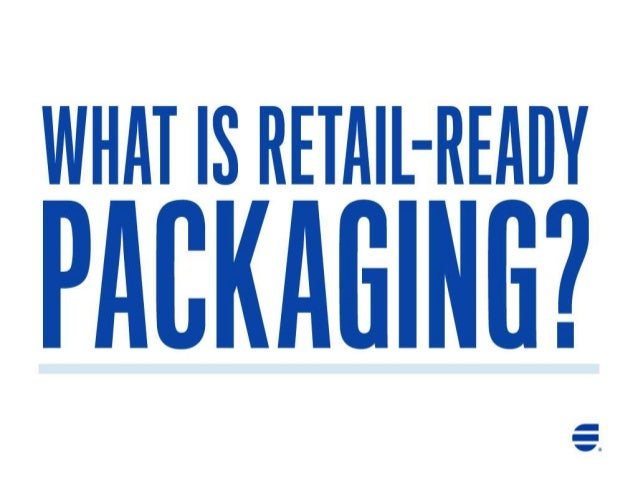 WHAT IS RETAIL-READY  PABKAEING2