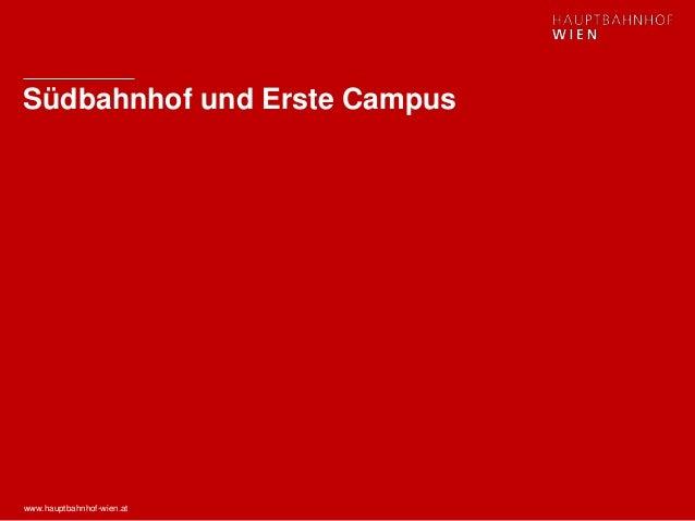 www.hauptbahnhof-wien.at Südbahnhof und Erste Campus