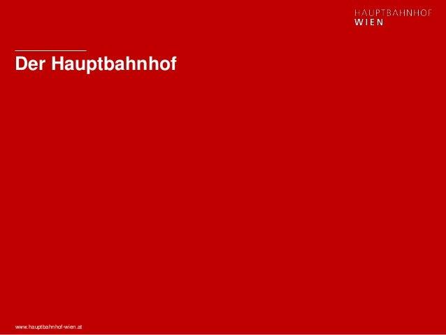 www.hauptbahnhof-wien.at Der Hauptbahnhof