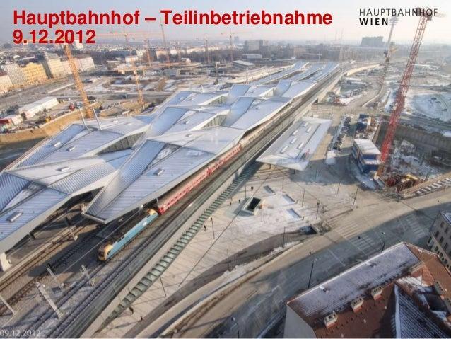 http://hauptbahnhof-wien.at Hauptbahnhof – Teilinbetriebnahme 9.12.2012