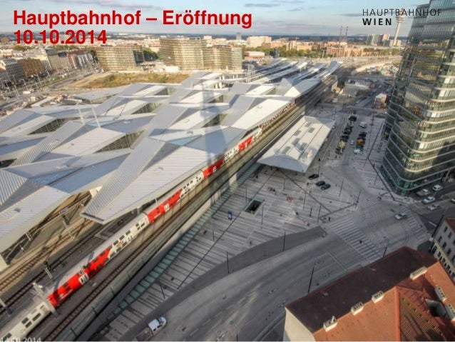 http://hauptbahnhof-wien.at Hauptbahnhof – Eröffnung 10.10.2014