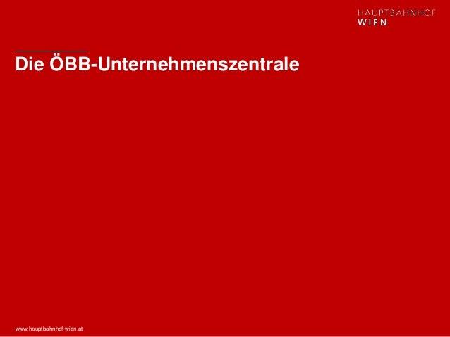 www.hauptbahnhof-wien.at Die ÖBB-Unternehmenszentrale