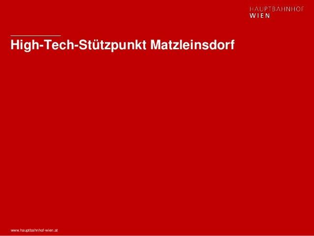 www.hauptbahnhof-wien.at High-Tech-Stützpunkt Matzleinsdorf