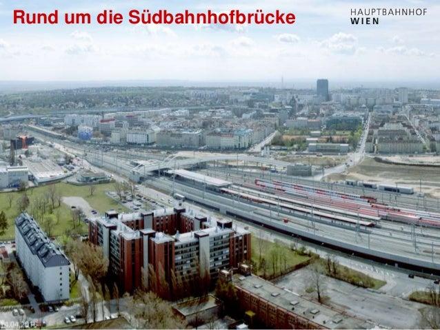 http://hauptbahnhof-wien.at Rund um die Südbahnhofbrücke