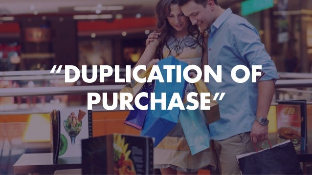 """""""DUPLICATION OF PURCHASE"""""""
