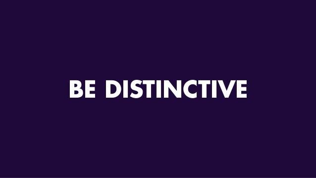 BE DISTINCTIVE