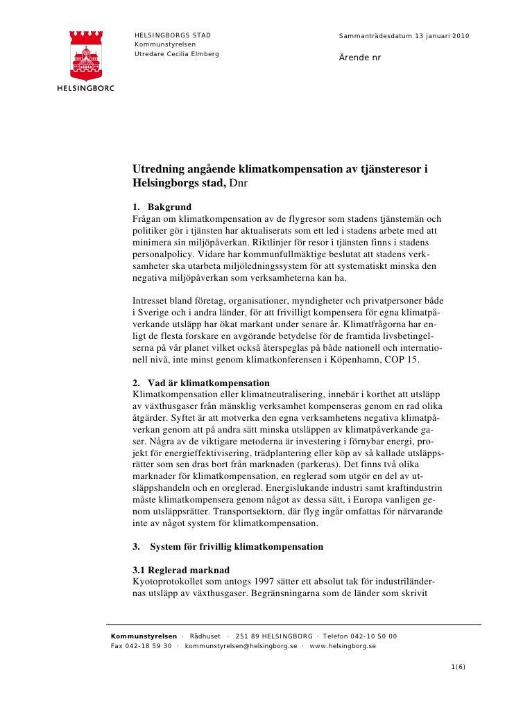 HELSINGBORGS STAD                                   Sammanträdesdatum 13 januari 2010      Kommunstyrelsen      Utredare C...