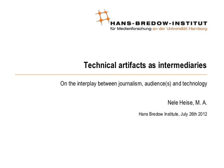 Technical artifacts as intermediariesOn the interplay between journalism, audience(s) and technology                      ...