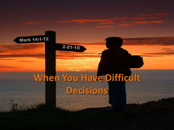 difficult decisions - photo #3