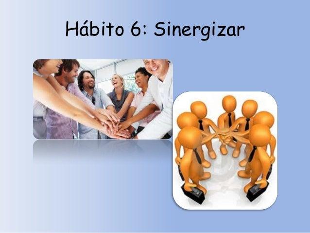 Hábito 6: Sinergizar