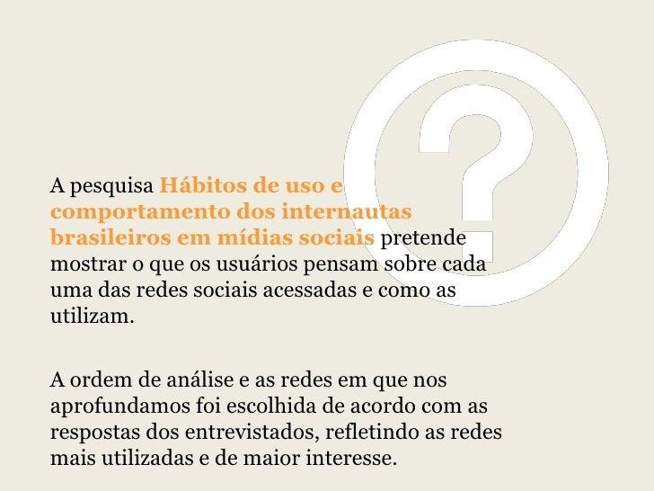 Hábitos de Uso e Comportamento dos Internautas Brasileiros nas Redes Sociais - 2012 Slide 2