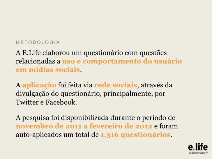 Hábitos de Uso e Comportamento dos Internautas Brasileiros nas Redes Sociais - 2012 Slide 3