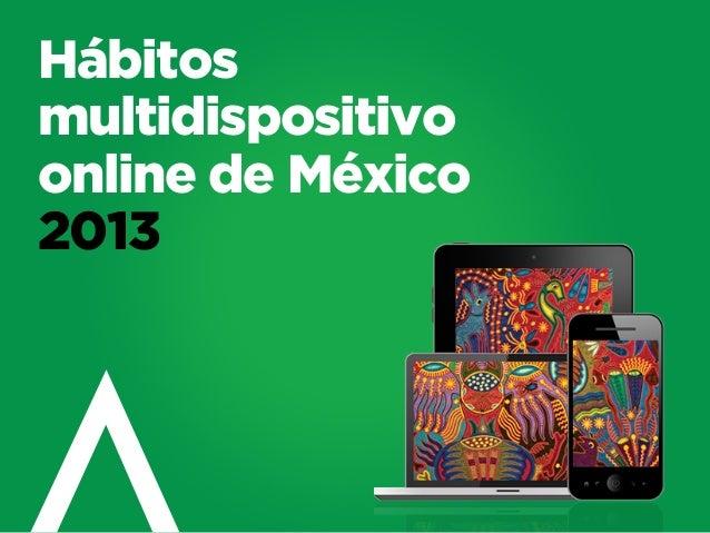 Hábitos multidispositivo online de México 2013