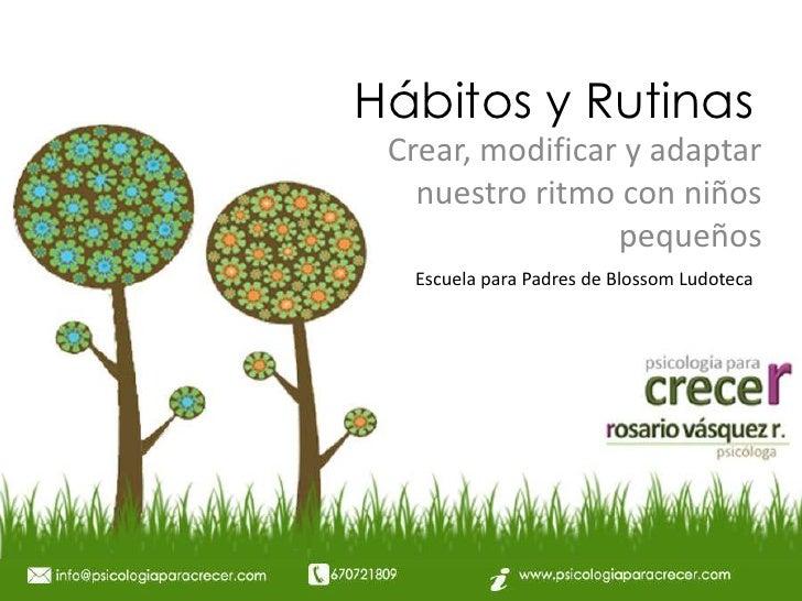 Hábitos y Rutinas Crear, modificar y adaptar   nuestro ritmo con niños                 pequeños  Escuela para Padres de Bl...
