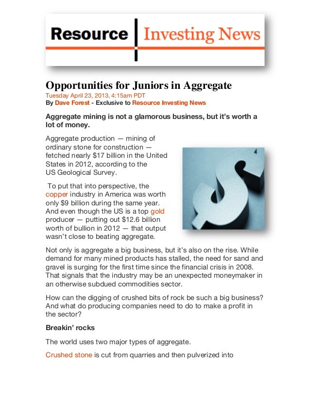 Opportunities for Juniors in AggregateTuesday April 23, 2013, 4:15am PDTBy Dave Forest - Exclusive to Resource Investing N...