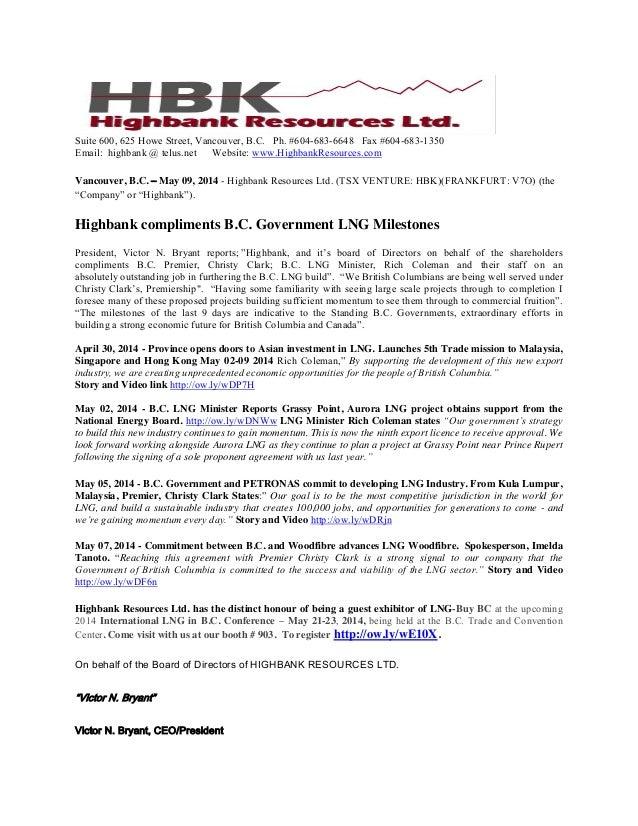 Suite 600, 625 Howe Street, Vancouver, B.C. Ph. #604-683-6648 Fax #604-683-1350 Email: highbank @ telus.net Website: www.H...