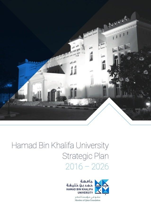 Hamad Bin Khalifa University Strategic Plan 2016 – 2026
