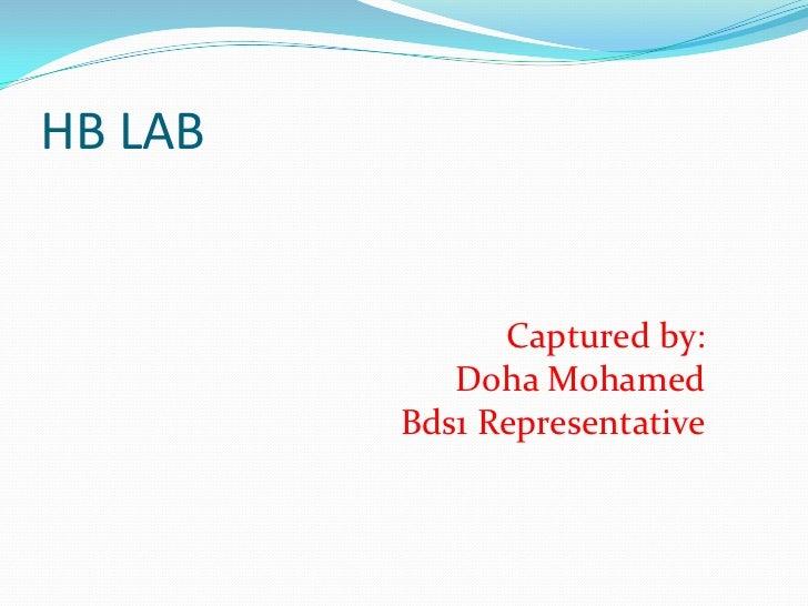 HB LAB<br />Captured by:<br />Doha Mohamed<br />Bds1 Representative<br />