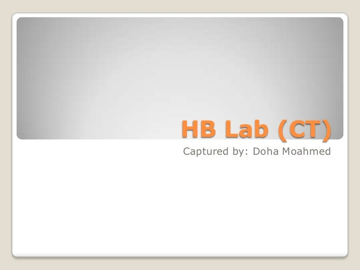 HB Lab (CT)<br />Captured by: Doha Moahmed<br />